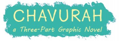 Chavurah - A Three Part Graphic Novel