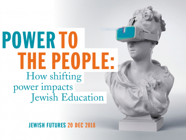 Power to the People: How shifting power impacts Jewish Education - Jewish Futures 2018
