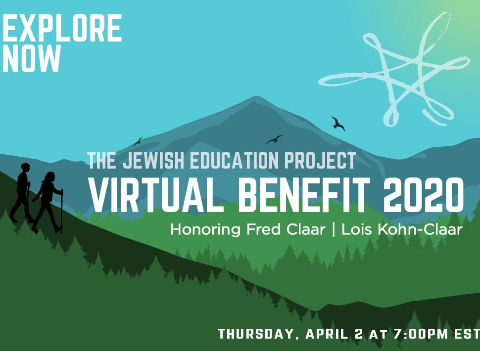 The Jewish Education Project's Virtual Benefit will be on April 2nd, 2020 at 7 p.m. EST.
